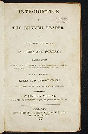 Introduction to the English Reader: or, A Selection of Pieces in Prose and Poetry; calculated to ...