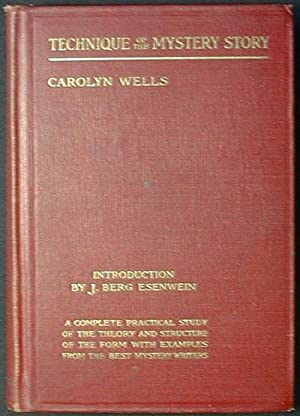 The Technique of the Mystery Story by Carolyn Wells; introduction by J. Berg Esenwein