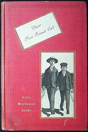 Their First Formal Call; Grace MacGowan Cooke; illustrated by Peter Newell: Cooke, Grace MacGowan