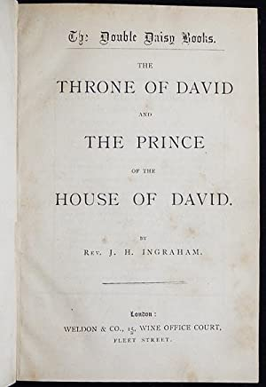 The Throne of David and The Prince of the House of David: Ingraham, J.H.