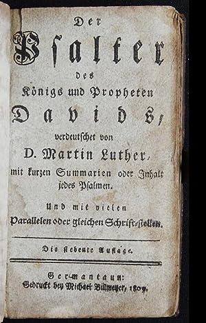 Der Psalter des Königs und Propheten Davids, verduetschet von D. Martin Luther, mit kurzen ...