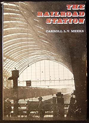 The Railroad Station: An Architectural History
