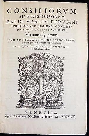 Consiliorum, sive Responsorum Baldi Ubaldi Perusini Jurisconsulti Omnium Concessu Doctissimi ...