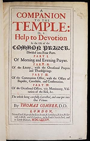 A Companion to the Temple: Or, A Help to Devotion in the Use of the Common Prayer, Divided into F...
