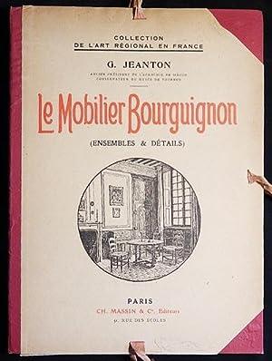 Le Mobilier Bourguignon (Ensemble & Détails): Jeanton, Gabriel