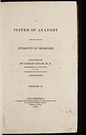 A System of Anatomy for the Use of Students of Medicine [vol. 2]: Wistar, Caspar