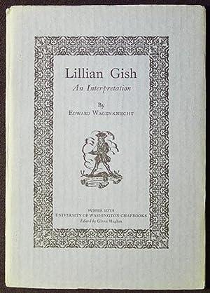 Lillian Gish: An Interpretation: Wagenknecht, Edward