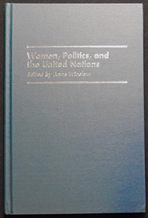 Women, Politics, and the United Nations; Edited by Anne Winslow