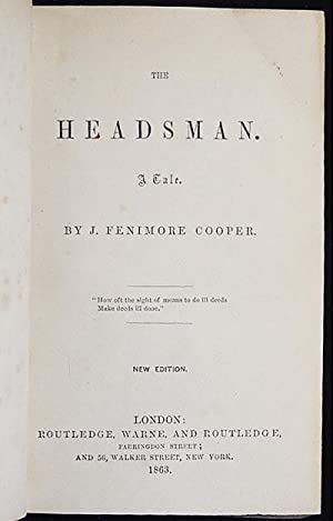 The Headsman: A Tale by J. Fenimore Cooper [bound with] The Bravo: A Tale by J. Fenimore Cooper: ...