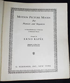 Motion Picture Moods for Pianists and Organists: a Rapid-Reference Collection of Selected Pieces; ...