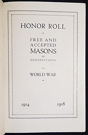 Honor Roll: Free and Accepted Masons of Pennsylvania -- World War 1914-1918