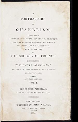 A Portraiture of Quakerism, Taken from a View of the Moral Education, Discipline, Peculiar Customs,...