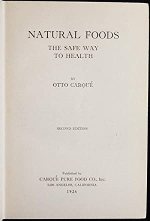 Natural Foods: The Safe Way to Health: Carqué, Otto