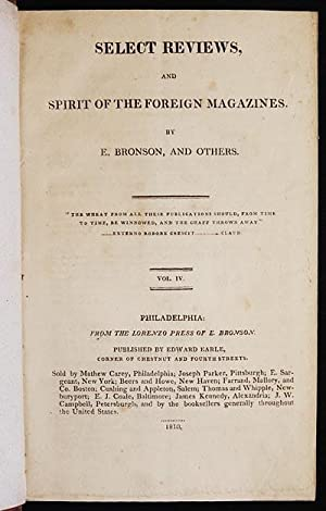 Select Reviews, and Spirit of the Foreign Magazines; by E. Bronson, and Others: Bronson, Enos
