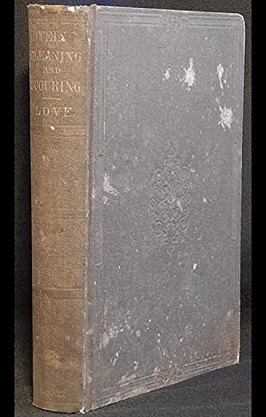 The Art of Dyeing, Cleaning, Scouring, and Finishing, on the most approved English and French Met...