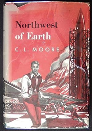 Northwest of Earth: Moore, C.L. (Catherine Lucille)