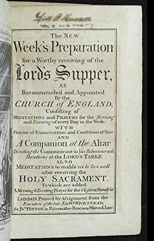 The New Week's Preparation for a Worthy receiving of the Lord's Supper, as Recommended ...