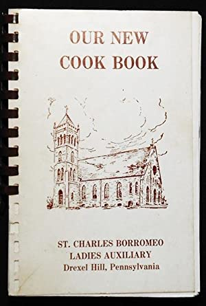 Our New Cook Book: St. Charles Borromeo Ladies Auxiliary