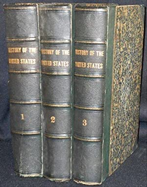 The History of the United States of America [3 volumes, but bound without 2nd half of published v...