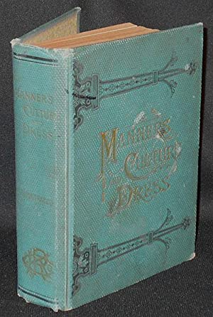 Manners, Culture and Dress of the Best: Wells, Richard A.
