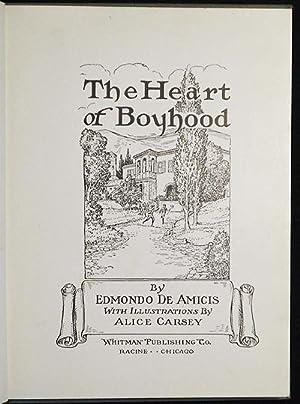 The Heart of Boyhood by Edmondo de Amicis with illustrations by Alice Carsey: De Amicis, Edmondo