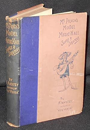 Mr. Punch's Model Music-Hall Songs & Dramas collected, improved, and re-arranged from