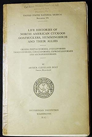 Life Histories of North American Cuckoos, Goatsuckers, Hummingbirds and Their Allies: Orders Psit...