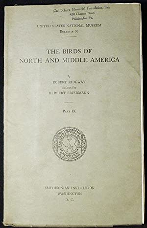 The Birds of North and Middle America: A Descriptive Catalog . Part IX . by Robert Ridgway; conti...