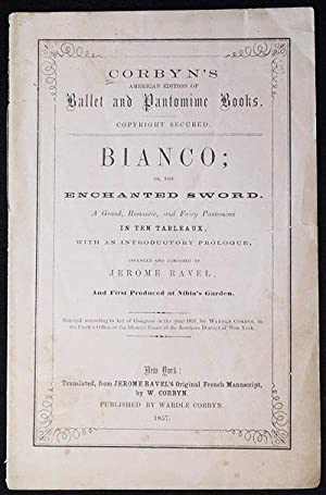 Bianco; or, The Enchanted Sword: A Grand, Romantic, and Fairy Pantomime in Ten Tableaux with an I...