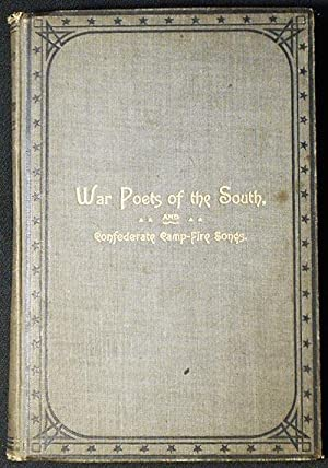 War Poets of the South and Confederate Camp-Fire Songs: Hubner, Charles William, compiler