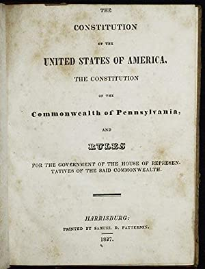 The Constitution of the United State of America, the Constitution of the Comonwealth of Pennsylva...