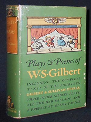 Plays and Poems of W.S. Gilbert: including the complete text of the fourteen Gilbert & Sullivan o...