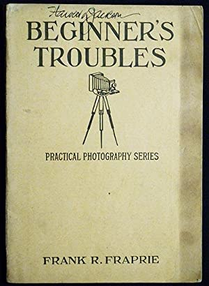 Beginners' Troubles edited by Frank R. Fraprie
