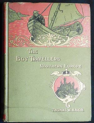 The Boy Travellers in Northern Europe: Adventures: Knox, Thomas W.