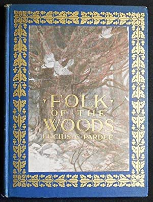 Folk of the Wood by Lucius Crocker Pardee; illustrated by Charles Livingston Bull