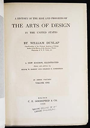 A History of the Rise and Progress of the Arts of Design in the United States by William Dunlap; a ...