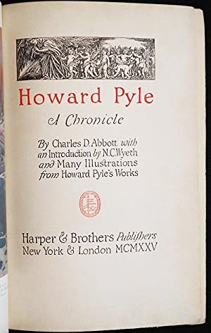 Howard Pyle: A Chronicle by Charles D. Abbott with an Introduction by N.C. Wyeth and Many ...