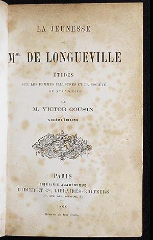 La Jeunesse de Mme. de Longueville; Études sur les Femmes Illustrés et la Soci&eacute...