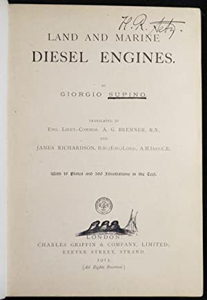Land and Marine Diesel Engines by Giorgio Supino; translated by A.G. Bremner and James Richardson: ...
