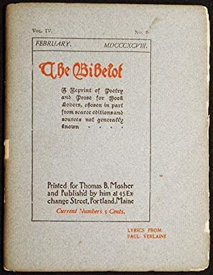The Bibelot: A Reprint of Poetry and Prose for Book Lovers, chosen in part from scarce editions and...