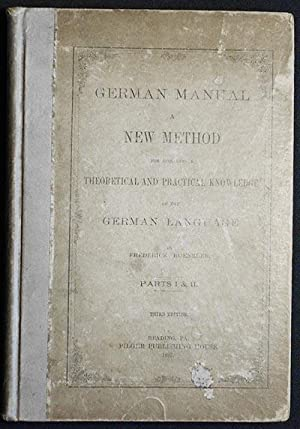 German Manual: A New Method for Acquiring a Theoretical and Practical Knowledge of the German ...