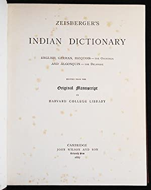 Zeisberger's Indian Dictionary: English, German, Iroquois--the Onondaga and Algonquin--the ...