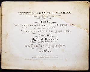 Zeuner's Organ Voluntaries in Two Parts: Part I. 165 Interludes and Short Preludes, In which are ...