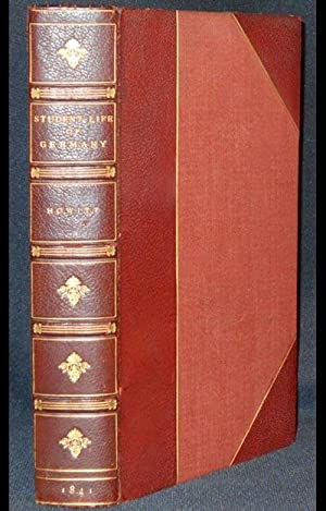 The Student-Life of Germany by William Howitt; From the unpublished ms. of Dr. Cornelius; contain...