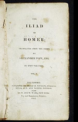 The Iliad of Homer; translated from the Greek by Alexander Pope: Homer