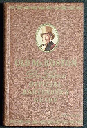 Old Mr. Boston De Luxe Official Bartender's Guide; compiled and edited for Old Mr. Boston by Leo ...
