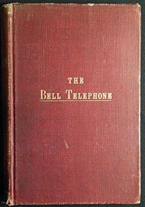 The Bell Telephone: The Deposition of Alexander Graham Bell in the Suit Brought by the United Sta...