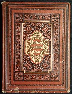 Dr. Martin Luthers Geistliche Lieder: nach den Original-Texten; mit Bildern geschmückt von ...