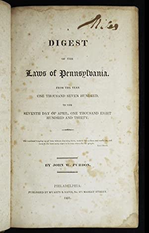 A Digest of the Laws of Pennsylvania: from the Year One Thousand Seven Hundred, to the Seventh Day ...