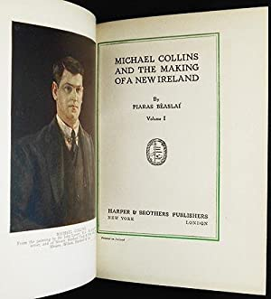 Michael Collins and Making of a New Ireland by Piaras Beaslai [provenance: James H. Rowe]: Beaslai,...